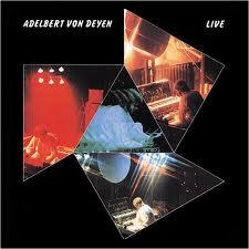 Adelbert Von Deyen - Live
