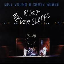 Neil Yong - Rust Never Sleeps