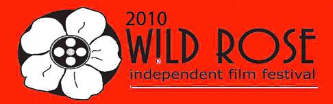 Wild Rose Independent Film Festival 2010